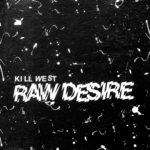 Review: Kill West – Raw Desire EP
