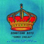 Neuer Song: Downtown Boys – Somos Chulas (No Somos Pendejas)