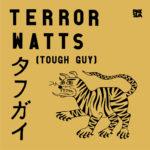 Neuer Song: The Terror Watts – Tough Guy