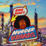 Review: King Khan – Murderburgers