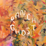 Neuer Song: Ranch Ghost - Big Blinds, Long Drapes