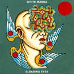 Review: White Manna – Bleeding Eyes