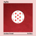 Neuer Song: Nots – Anxious Trend