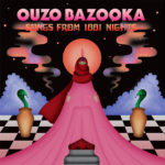 Review: Ouzo Bazooka - Songs From 1001 Nights