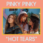 Neuer Song: Pinky Pinky – Hot Tears