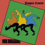 Neuer Song: Parquet Courts - Almost Had To Start A Fight / In And Out Of Patience