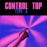 Neuer Song: Control Top - Type A