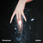 Review: Firefriend - Sulfur