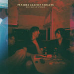 Review: Parades Against Parades - Driving Me Stoned