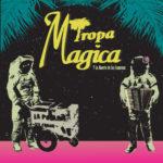 Review: Tropa Magica - Tropa Magica Y La Muerte De Los Commons