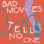 Review: Bad Moves – Tell No One
