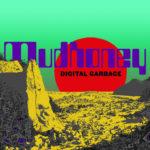 Review: Mudhoney - Digital Garbage