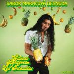 Review: Gilberto Rodriguez y Los Intocables - Sabor Maracuyá Desnuda