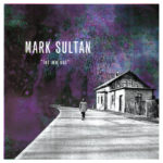 Review: Mark Sultan - Let Me Out