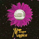 Review: Tropa Magica – dto.