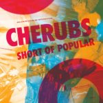 Review: Cherubs – Short of Popular (Reissue)