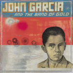 Review: John Garcia & The Band Of Gold - dto.