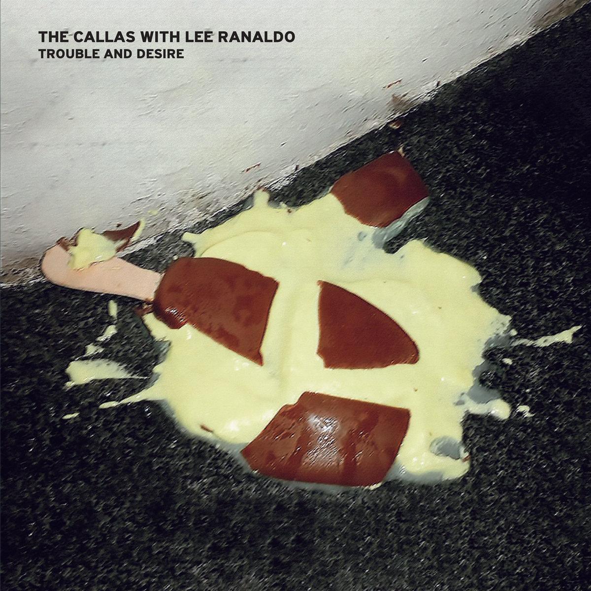 The Callas with Lee Ranaldo - Trouble and Desire