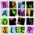 Review: Bad Sleep – dto.