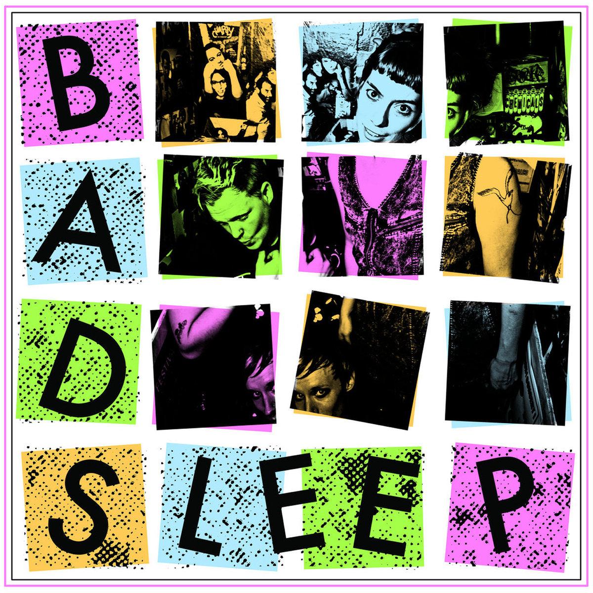 Bad Sleep - Bad Sleep