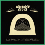 Review: Garcia Peoples - Natural Facts