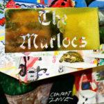 Video: The Murlocs - Comfort Zone