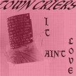 Neuer Song: Town Criers - It Ain't Love