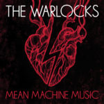 Review: The Warlocks - Mean Machine Music