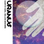 Review: Earth Girl Helen Brown - Uranus