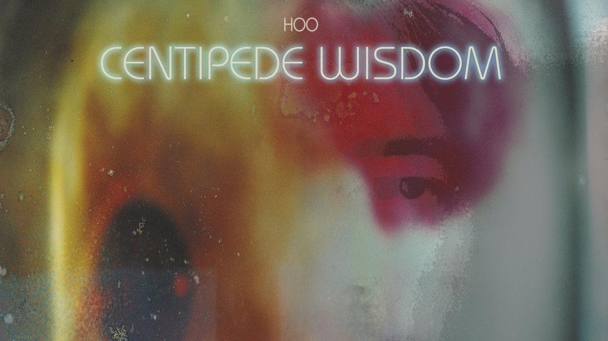 HOO - Centipede Wisdom