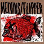 Neuer Song: Melvins/Flipper - Hot Fish