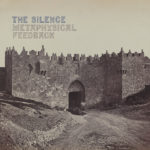 Review: The Silence - Metaphysical Feedback
