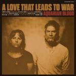 Review: Aquarian Blood - A Love That Leads To War