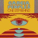 Neuer Song: Garcia Peoples - One Step Behind (Single Edit)