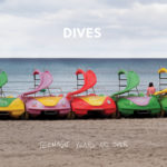 Review: DIVES - Teenage Years are Over