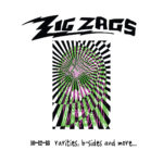 Review: Zig Zags - 10-12-18 rarities, b-sides, and more...