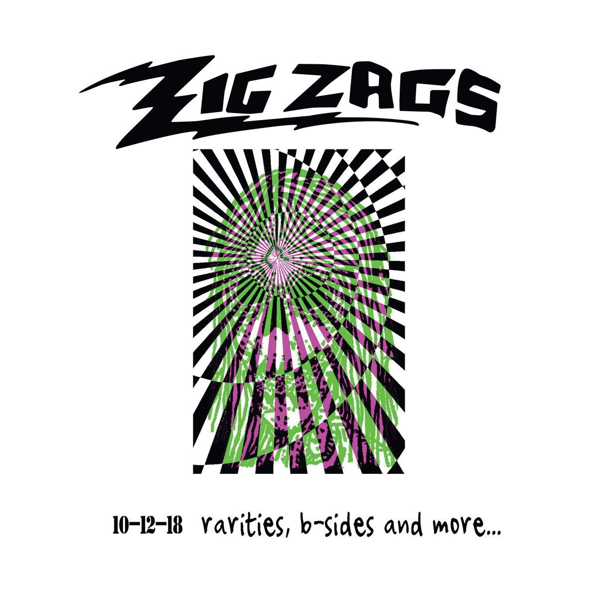 Zig Zags - 10-12-18 rarities, b-sides, and more...