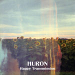 Review: Huron - Happy Transmission