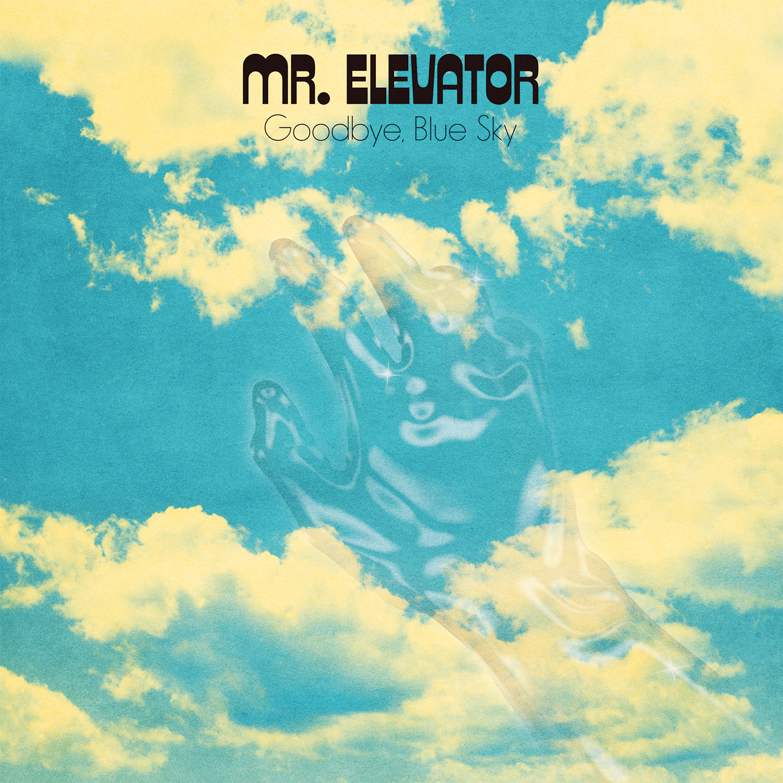 Mr. Elevator - Goodbye, Blue Sky
