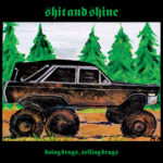 Review: Shit and Shine - Doing Drugs, Selling Drugs