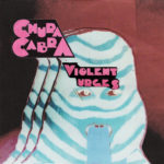 Neuer Song: Chupa Cabra - Violent Urges