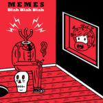 Neue EP: Memes - Blah Blah Blah