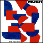 Review: Mush - 3D Routine