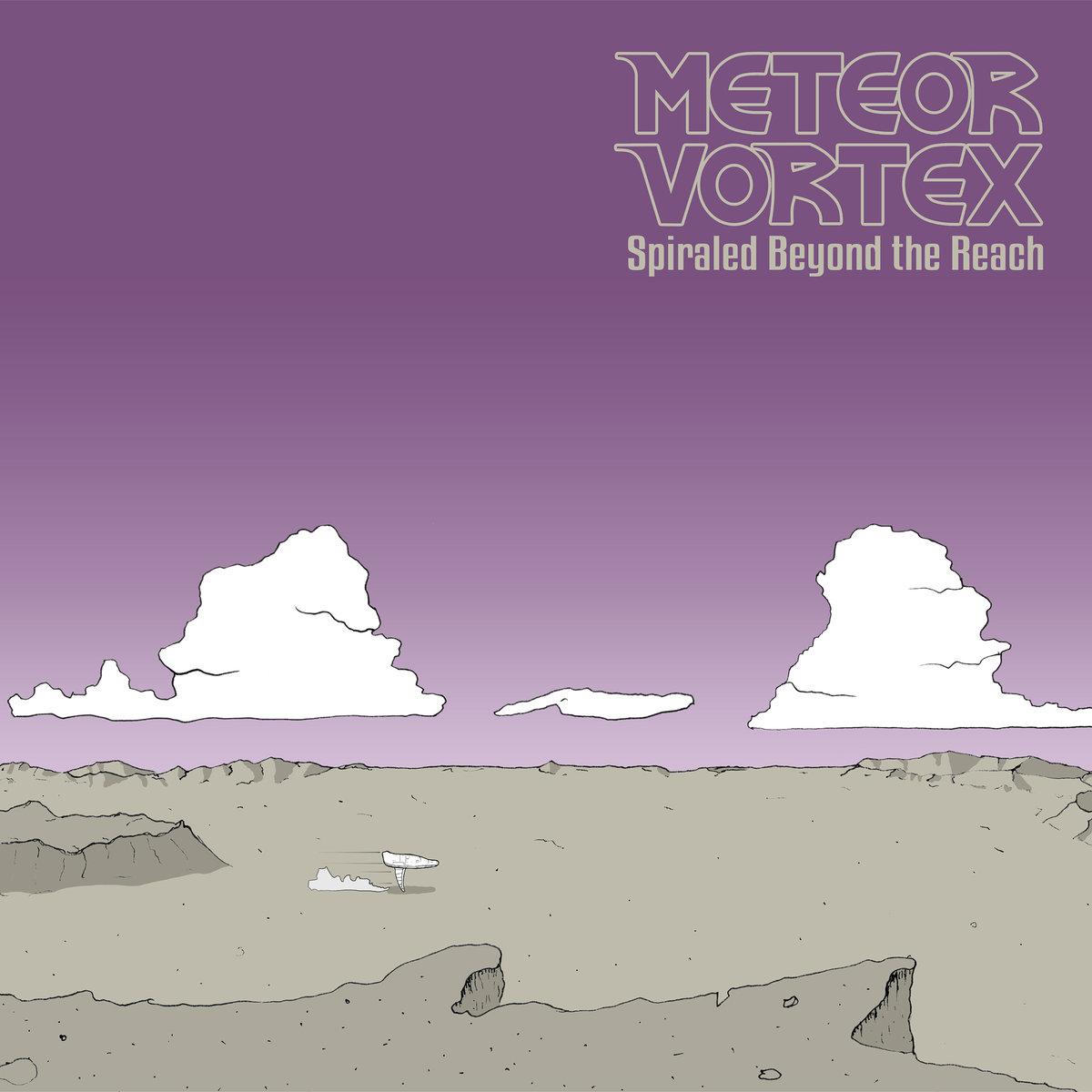Meteor Vortex - Spiraled Beyond The Reach