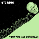 Neue Single: Ute Root - Your Time Has Come​/​Alan