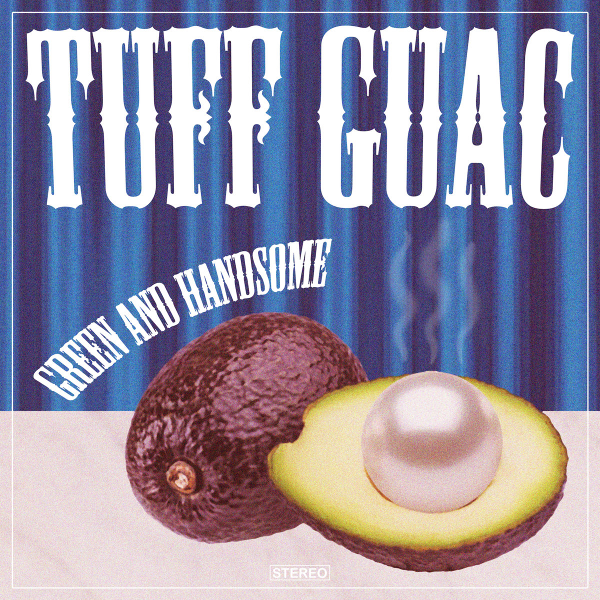 Tuff Guac - Green and Handsome