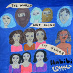 Neuer Song: Habibi - The World Ain't Round, It's Square (The Savages Cover)
