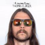 Neuer Song: Thomas V Jäger - A Solitary Plan