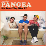 Neue EP: together PANGEA - She Dont Play Nice