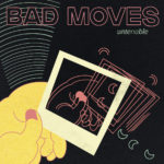 Review: Bad Moves - Untenable